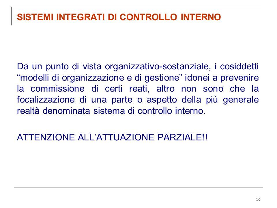 16 Da un punto di vista organizzativo-sostanziale, i cosiddetti modelli di organizzazione e di gestione idonei a prevenire la commissione di certi rea