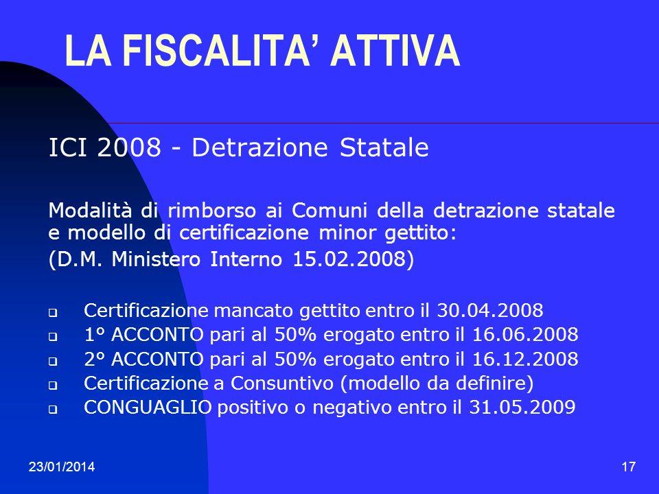 23/01/201417 LA FISCALITA ATTIVA ICI 2008 - Detrazione Statale Modalità di rimborso ai Comuni della detrazione statale e modello di certificazione min