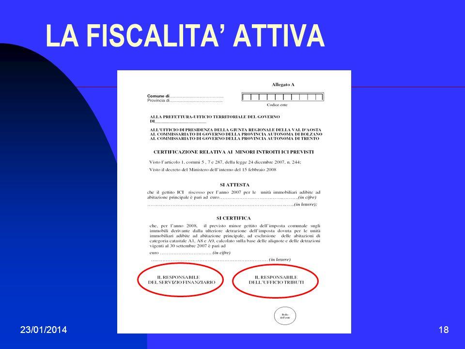23/01/201418 LA FISCALITA ATTIVA