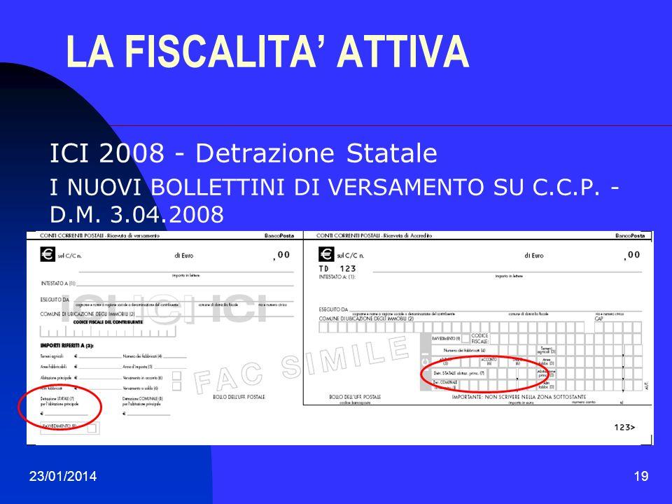 23/01/201419 LA FISCALITA ATTIVA ICI 2008 - Detrazione Statale I NUOVI BOLLETTINI DI VERSAMENTO SU C.C.P. - D.M. 3.04.2008