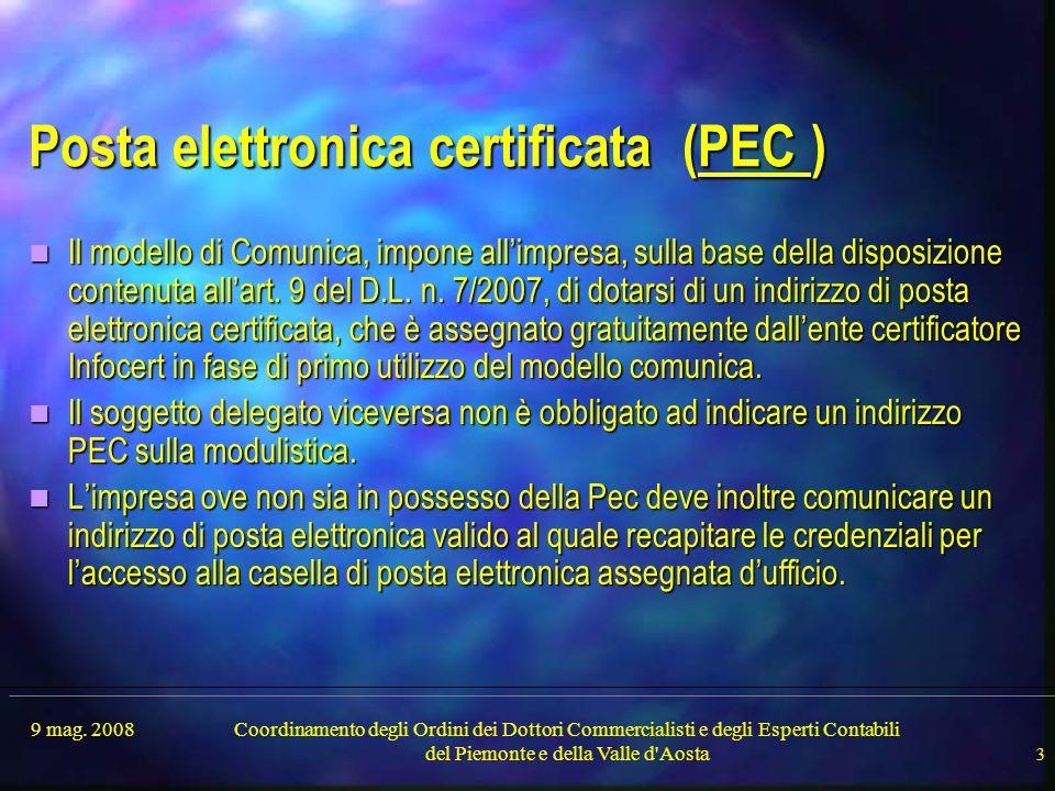 9 mag. 2008Coordinamento degli Ordini dei Dottori Commercialisti e degli Esperti Contabili del Piemonte e della Valle d'Aosta 3 Posta elettronica cert