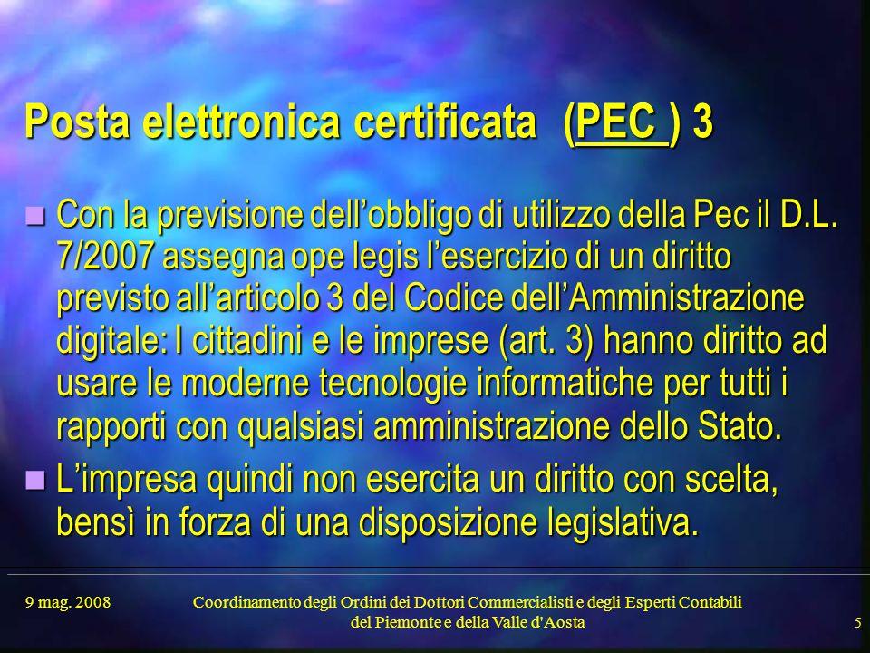 9 mag. 2008Coordinamento degli Ordini dei Dottori Commercialisti e degli Esperti Contabili del Piemonte e della Valle d'Aosta 5 Posta elettronica cert
