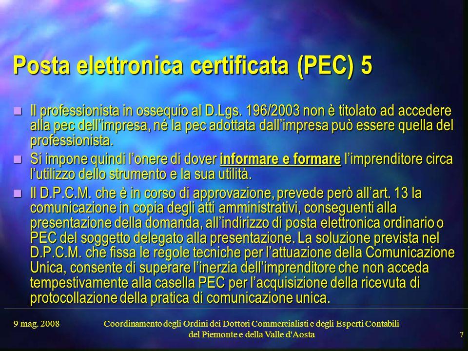 9 mag. 2008Coordinamento degli Ordini dei Dottori Commercialisti e degli Esperti Contabili del Piemonte e della Valle d'Aosta 7 Posta elettronica cert
