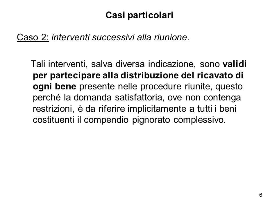 6 Casi particolari Caso 2: interventi successivi alla riunione. Tali interventi, salva diversa indicazione, sono validi per partecipare alla distribuz