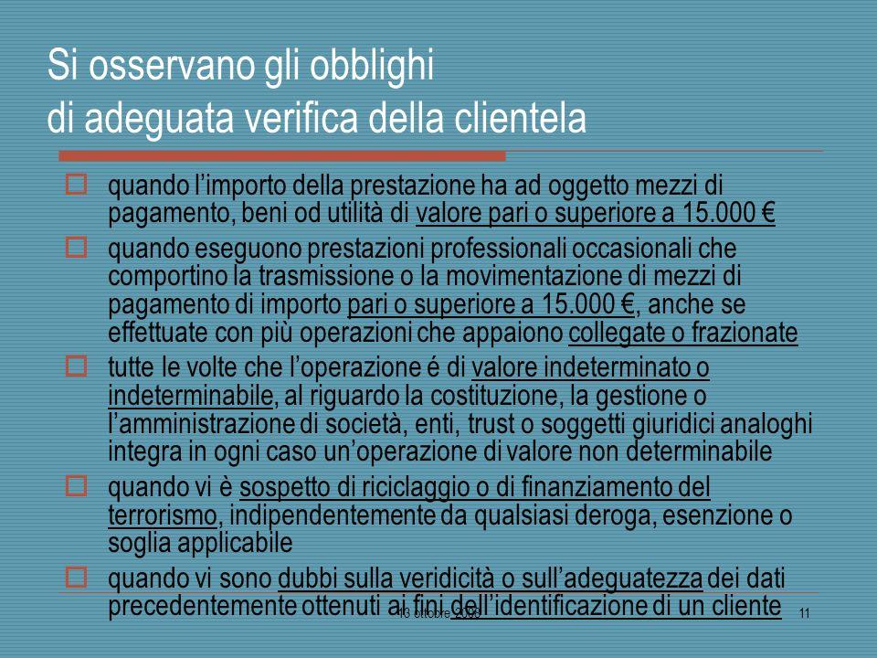 13 ottobre 200811 Si osservano gli obblighi di adeguata verifica della clientela quando limporto della prestazione ha ad oggetto mezzi di pagamento, b