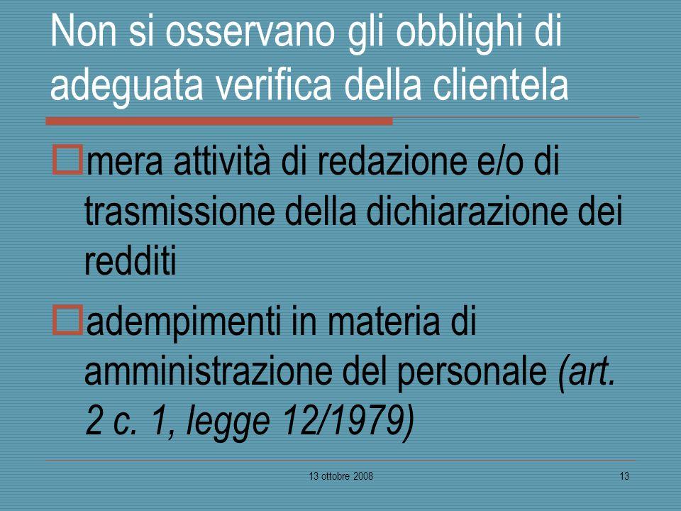 13 ottobre 200813 Non si osservano gli obblighi di adeguata verifica della clientela mera attività di redazione e/o di trasmissione della dichiarazion