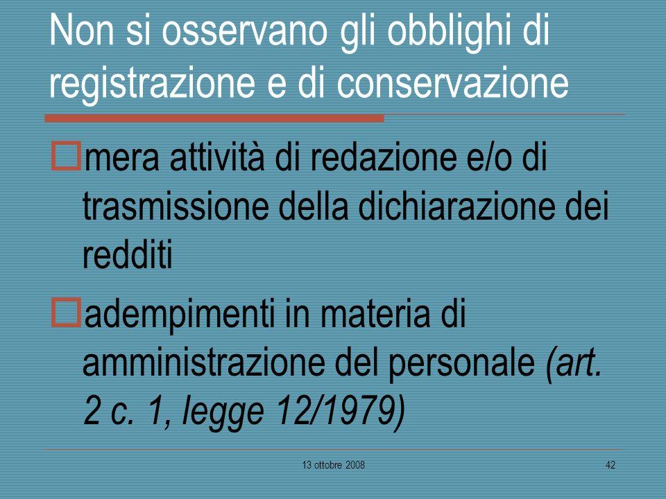 13 ottobre 200842 Non si osservano gli obblighi di registrazione e di conservazione mera attività di redazione e/o di trasmissione della dichiarazione