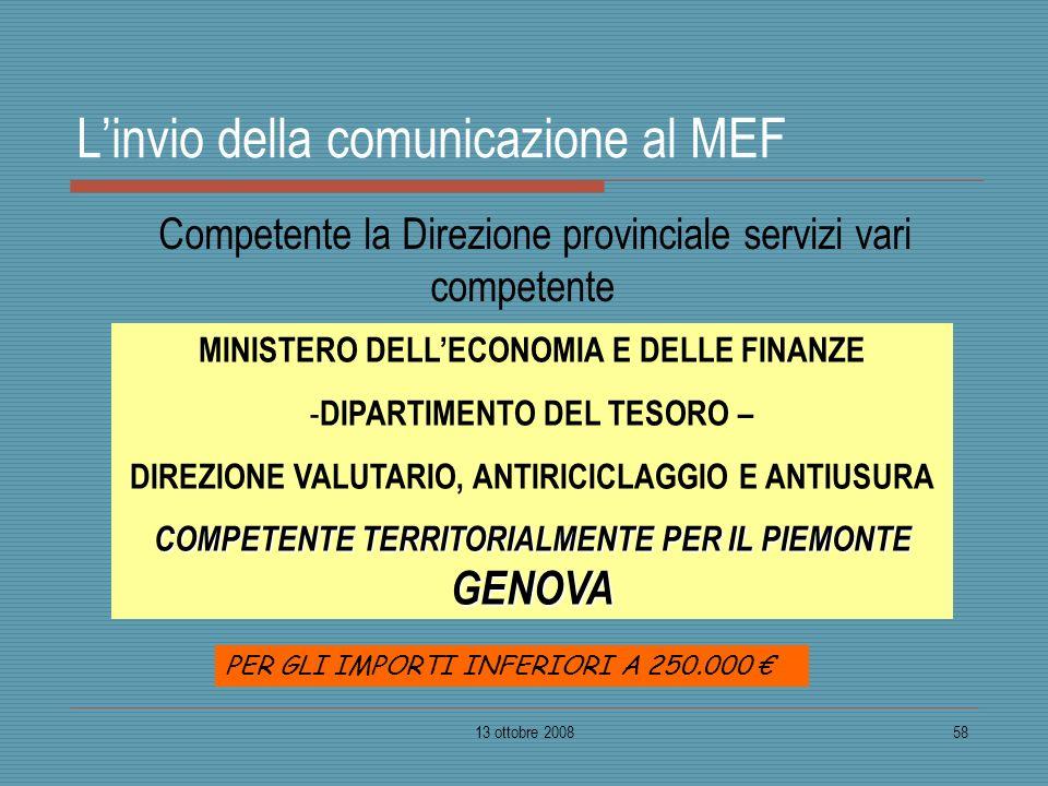 13 ottobre 200858 Linvio della comunicazione al MEF Competente la Direzione provinciale servizi vari competente MINISTERO DELLECONOMIA E DELLE FINANZE