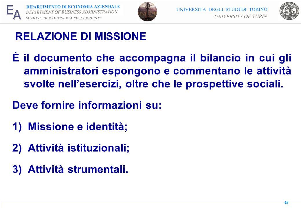 E A SEZIONE DI RAGIONERIA G. FERRERO 48 RELAZIONE DI MISSIONE È il documento che accompagna il bilancio in cui gli amministratori espongono e commenta