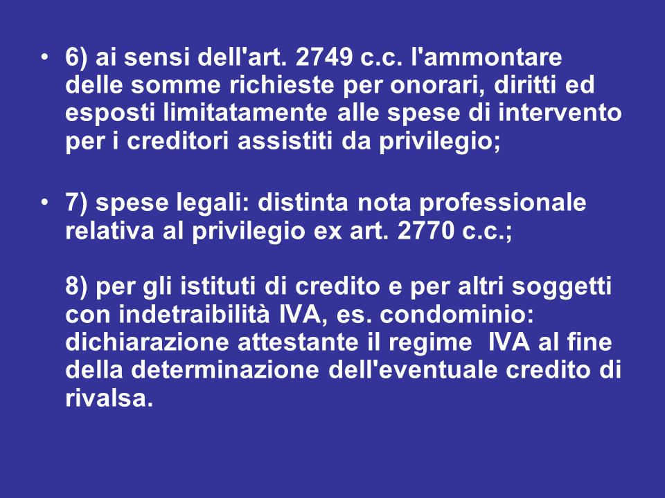 6) ai sensi dell art.2749 c.c.