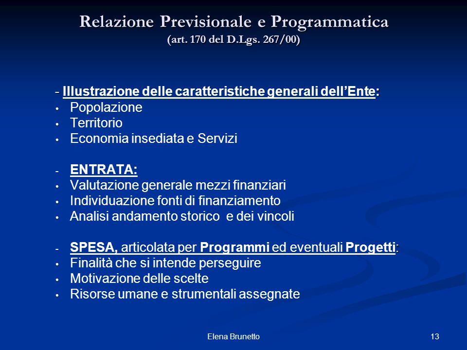 13Elena Brunetto Relazione Previsionale e Programmatica (art. 170 del D.Lgs. 267/00) - : - Illustrazione delle caratteristiche generali dellEnte: Popo