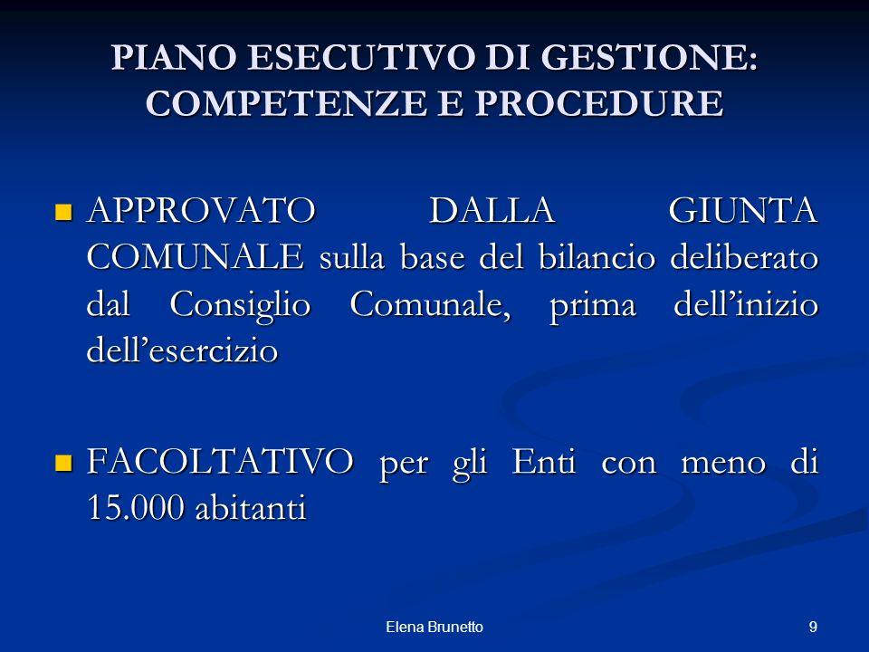 9Elena Brunetto PIANO ESECUTIVO DI GESTIONE: COMPETENZE E PROCEDURE APPROVATO DALLA GIUNTA COMUNALE sulla base del bilancio deliberato dal Consiglio C