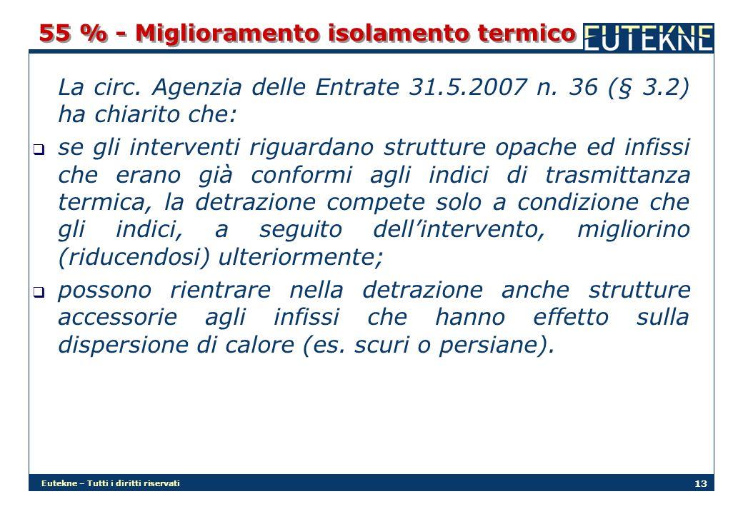 Eutekne – Tutti i diritti riservati 13 55 % - Miglioramento isolamento termico La circ.