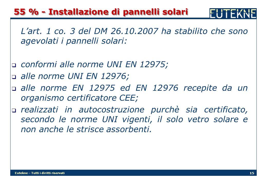 Eutekne – Tutti i diritti riservati 15 55 % - Installazione di pannelli solari Lart.