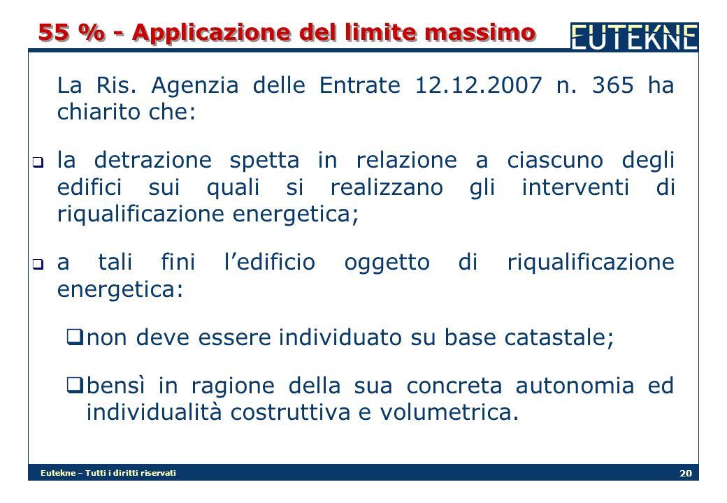 Eutekne – Tutti i diritti riservati 20 55 % - Applicazione del limite massimo La Ris.