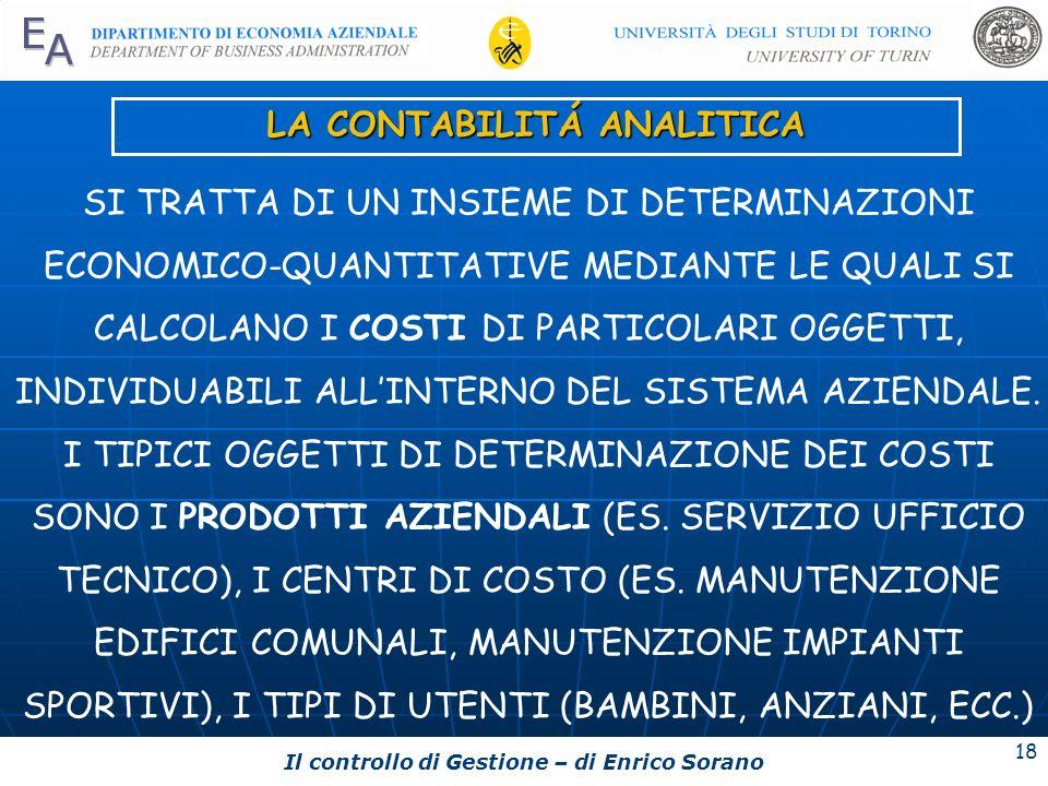 Il controllo di Gestione – di Enrico Sorano 18 LA CONTABILITÁ ANALITICA SI TRATTA DI UN INSIEME DI DETERMINAZIONI ECONOMICO-QUANTITATIVE MEDIANTE LE Q