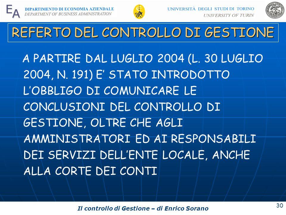 Il controllo di Gestione – di Enrico Sorano 30 REFERTO DEL CONTROLLO DI GESTIONE A PARTIRE DAL LUGLIO 2004 (L. 30 LUGLIO 2004, N. 191) E STATO INTRODO