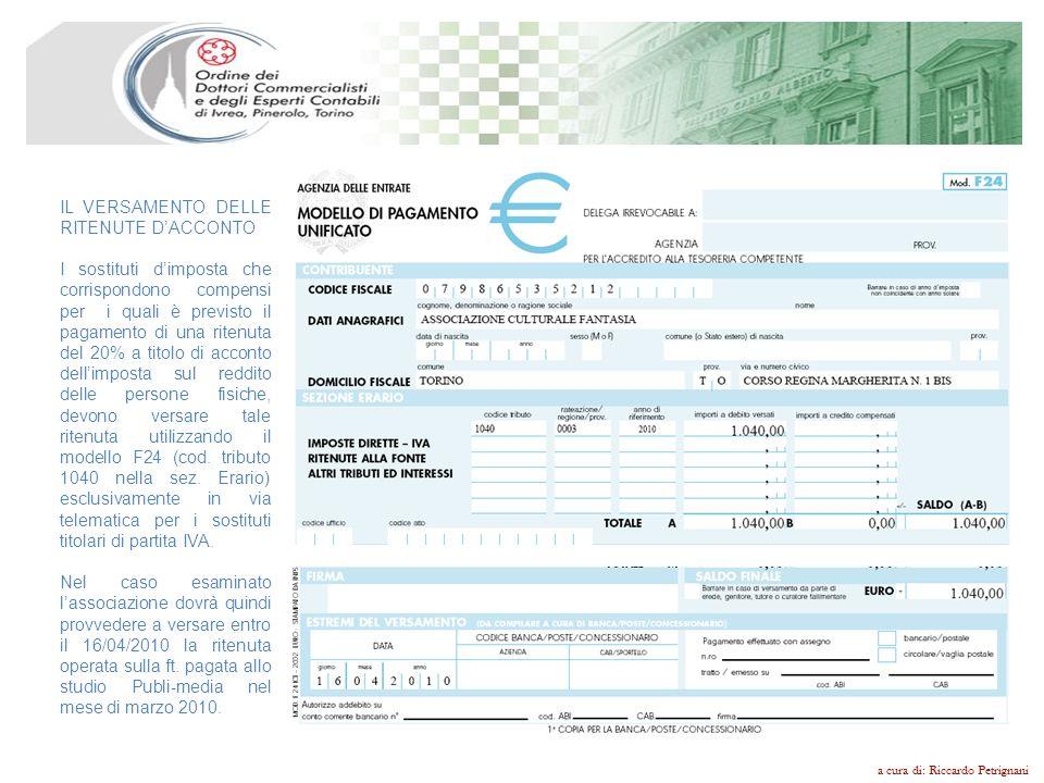 a cura di: Riccardo Petrignani IL VERSAMENTO DELLE RITENUTE DACCONTO I sostituti dimposta che corrispondono compensi per i quali è previsto il pagamen