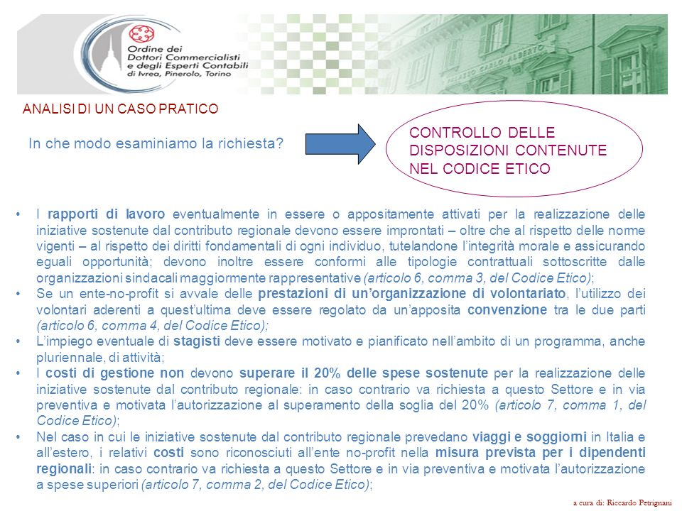 a cura di: Riccardo Petrignani ANALISI DI UN CASO PRATICO Nel caso in questione si tratta di analizzare lassociazione culturale Fantasia.