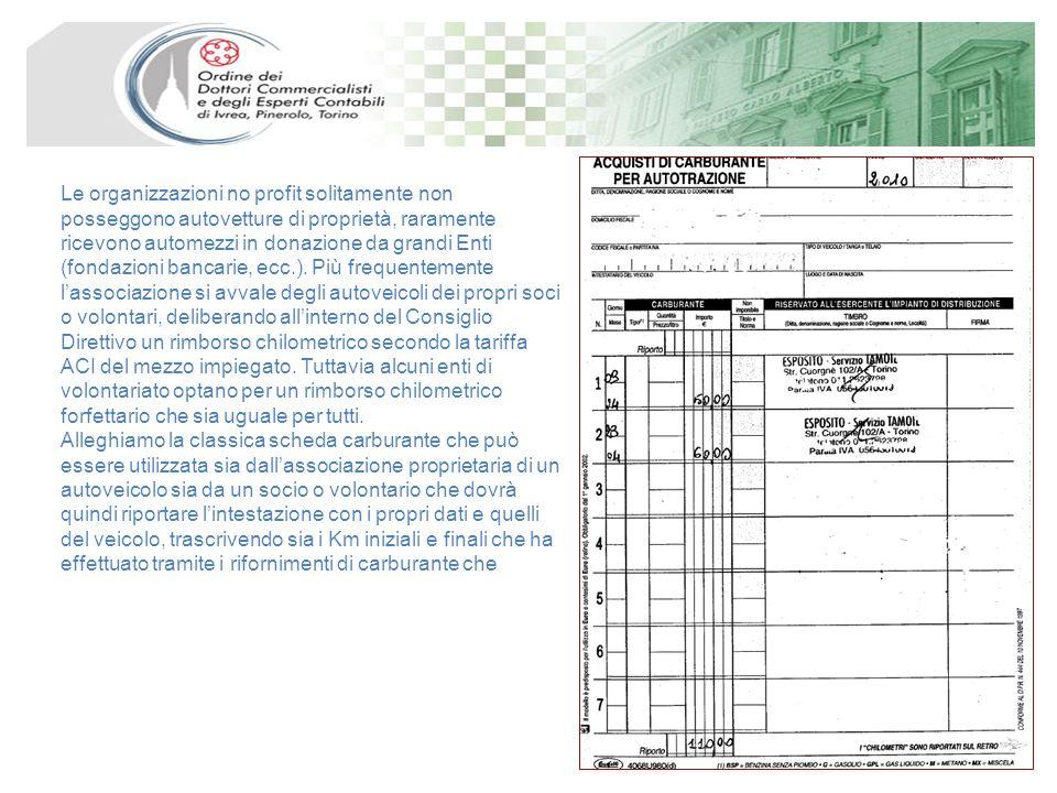 Le organizzazioni no profit solitamente non posseggono autovetture di proprietà, raramente ricevono automezzi in donazione da grandi Enti (fondazioni