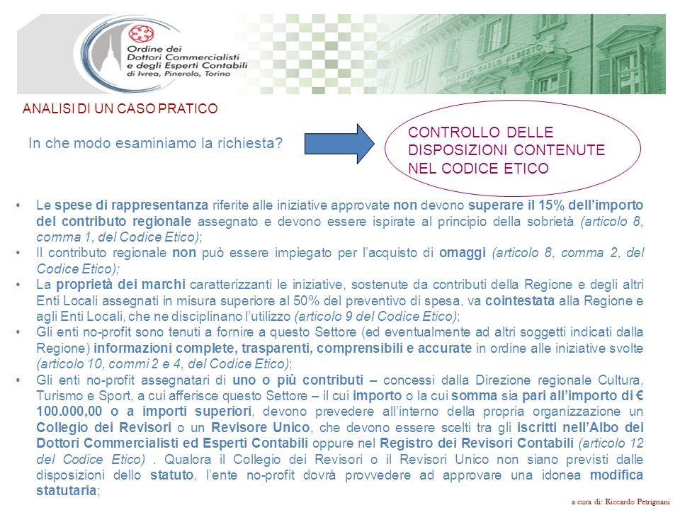 ANALISI DI UN CASO PRATICO a cura di: Riccardo Petrignani In che modo esaminiamo la richiesta? CONTROLLO DELLE DISPOSIZIONI CONTENUTE NEL CODICE ETICO