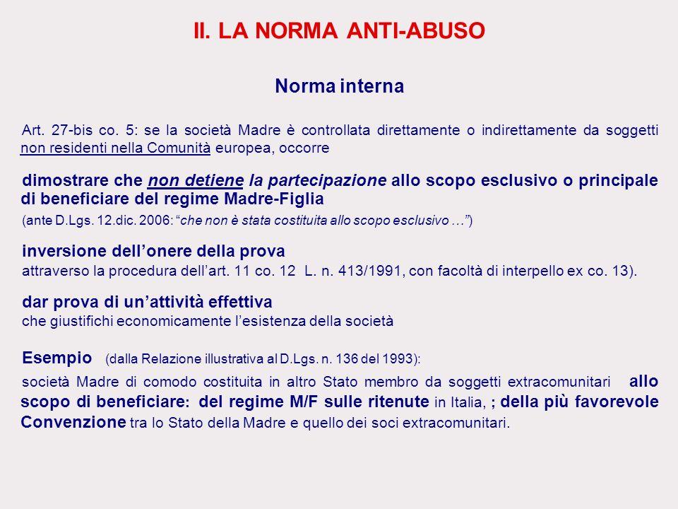 II. LA NORMA ANTI-ABUSO Norma interna Art. 27-bis co. 5: se la società Madre è controllata direttamente o indirettamente da soggetti non residenti nel