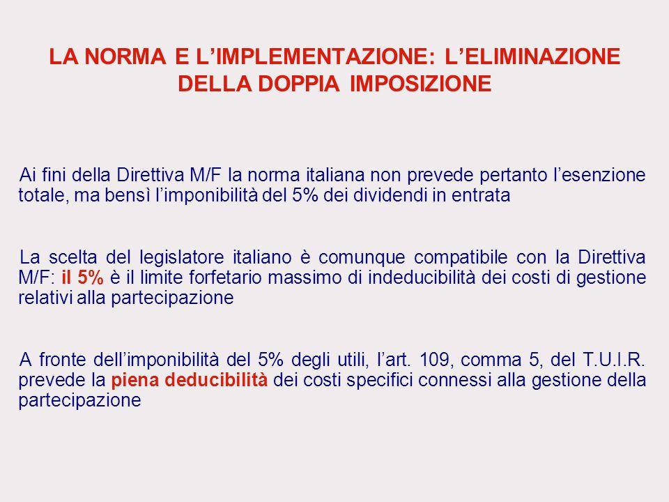 LA NORMA E LIMPLEMENTAZIONE: LELIMINAZIONE DELLA DOPPIA IMPOSIZIONE Ai fini della Direttiva M/F la norma italiana non prevede pertanto lesenzione tota