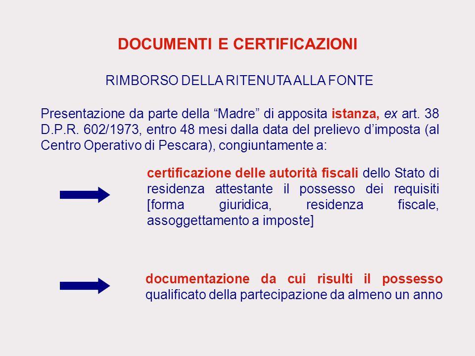 DOCUMENTI E CERTIFICAZIONI Presentazione da parte della Madre di apposita istanza, ex art. 38 D.P.R. 602/1973, entro 48 mesi dalla data del prelievo d