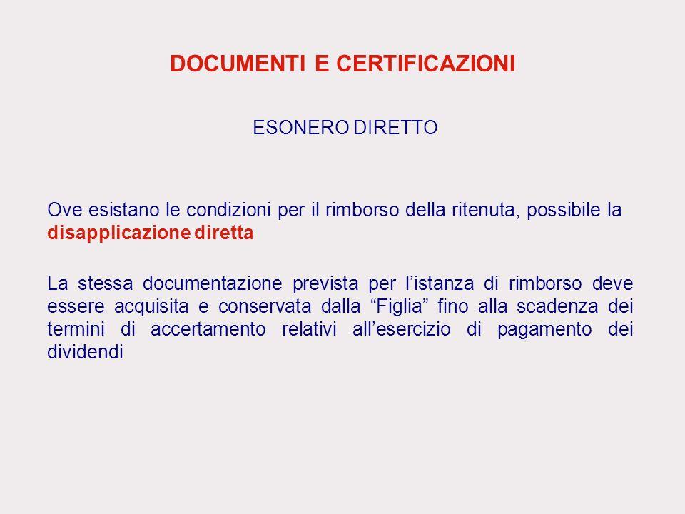 DOCUMENTI E CERTIFICAZIONI Ove esistano le condizioni per il rimborso della ritenuta, possibile la disapplicazione diretta La stessa documentazione pr