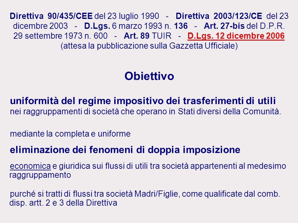 Direttiva 90/435/CEE del 23 luglio 1990 - Direttiva 2003/123/CE del 23 dicembre 2003 - D.Lgs. 6 marzo 1993 n. 136 - Art. 27-bis del D.P.R. 29 settembr