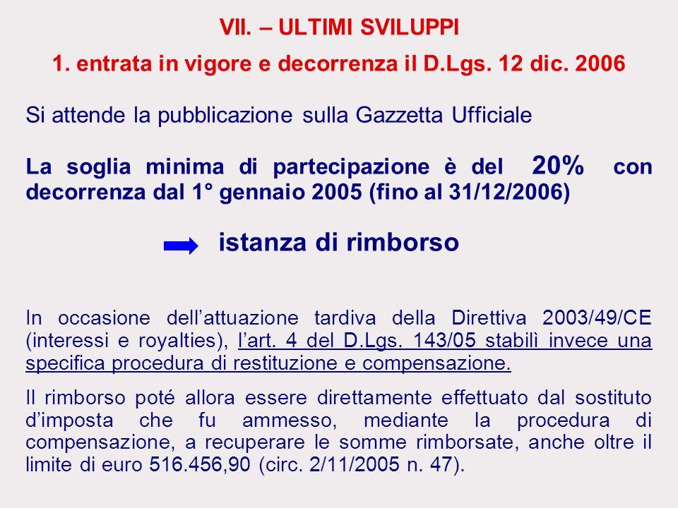 1. entrata in vigore e decorrenza il D.Lgs. 12 dic. 2006 Si attende la pubblicazione sulla Gazzetta Ufficiale La soglia minima di partecipazione è del