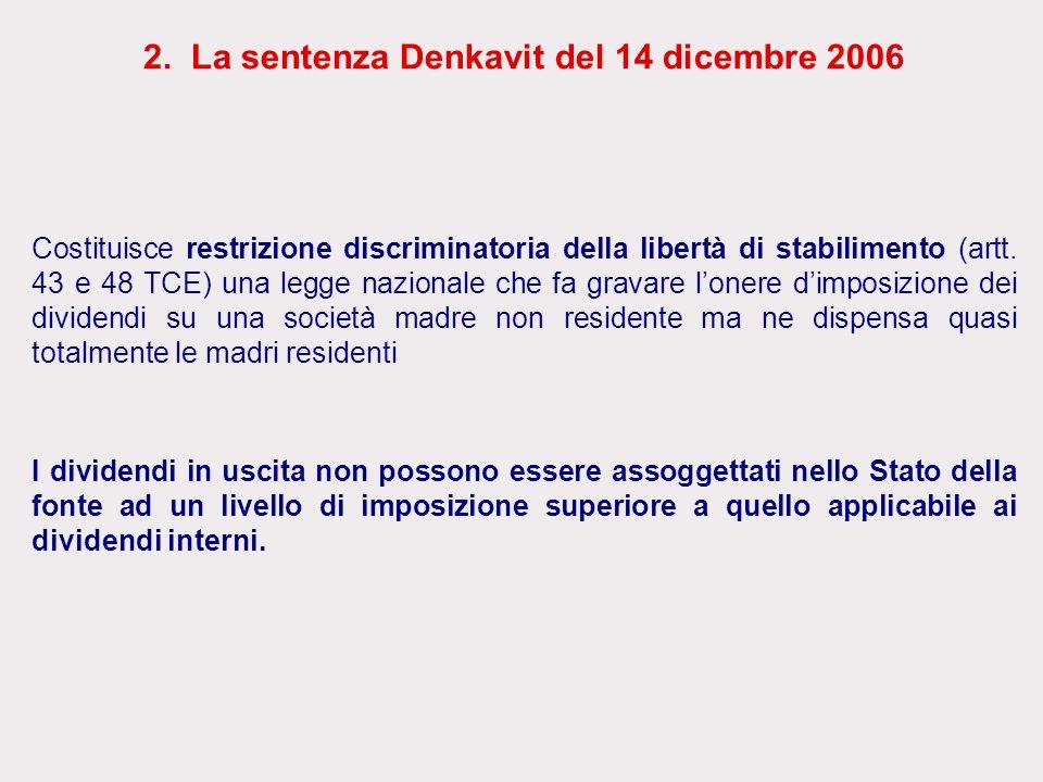 2. La sentenza Denkavit del 14 dicembre 2006 Costituisce restrizione discriminatoria della libertà di stabilimento (artt. 43 e 48 TCE) una legge nazio