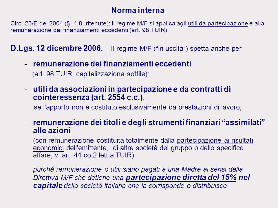 Norma interna Circ. 26/E del 2004 (§. 4.8, ritenute): il regime M/F si applica agli utili da partecipazione e alla remunerazione dei finanziamenti ecc