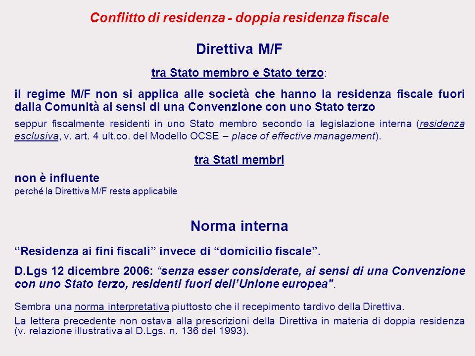 Conflitto di residenza - doppia residenza fiscale Direttiva M/F tra Stato membro e Stato terzo : il regime M/F non si applica alle società che hanno l