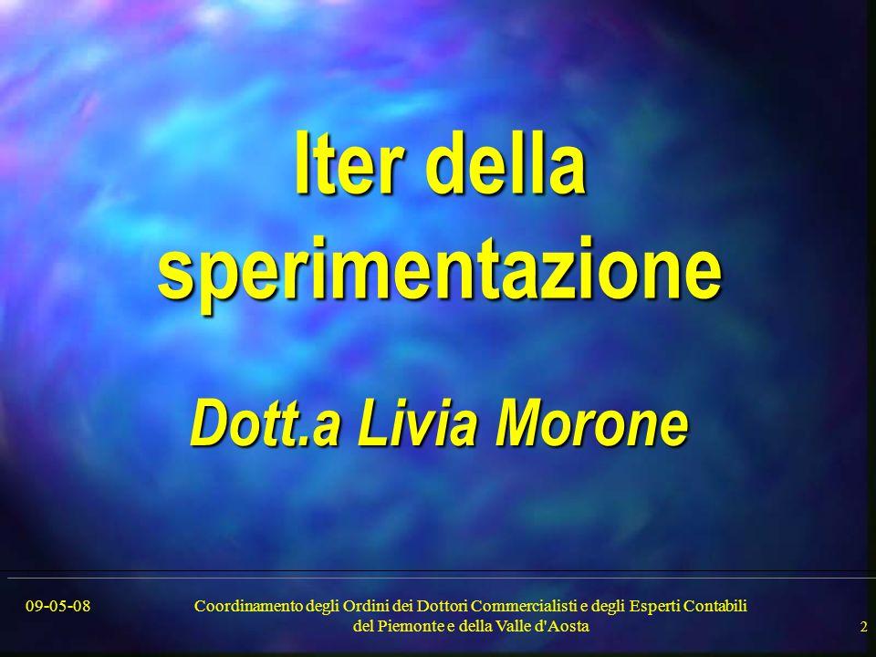 09-05-08Coordinamento degli Ordini dei Dottori Commercialisti e degli Esperti Contabili del Piemonte e della Valle d'Aosta 2 Iter della sperimentazion