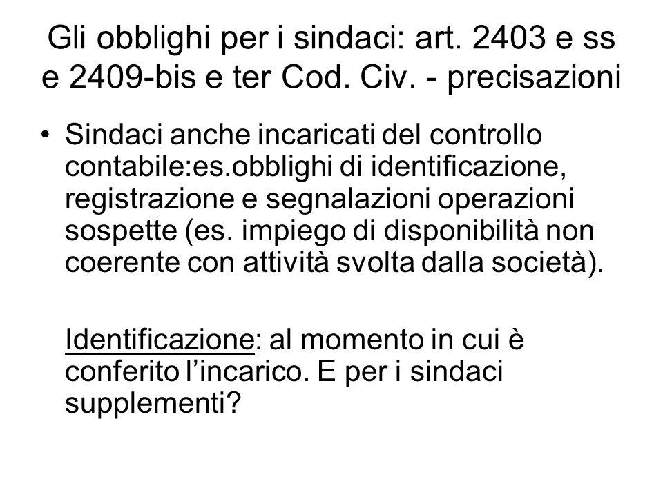 Gli obblighi per i sindaci: art. 2403 e ss e 2409-bis e ter Cod. Civ. - precisazioni Sindaci anche incaricati del controllo contabile:es.obblighi di i