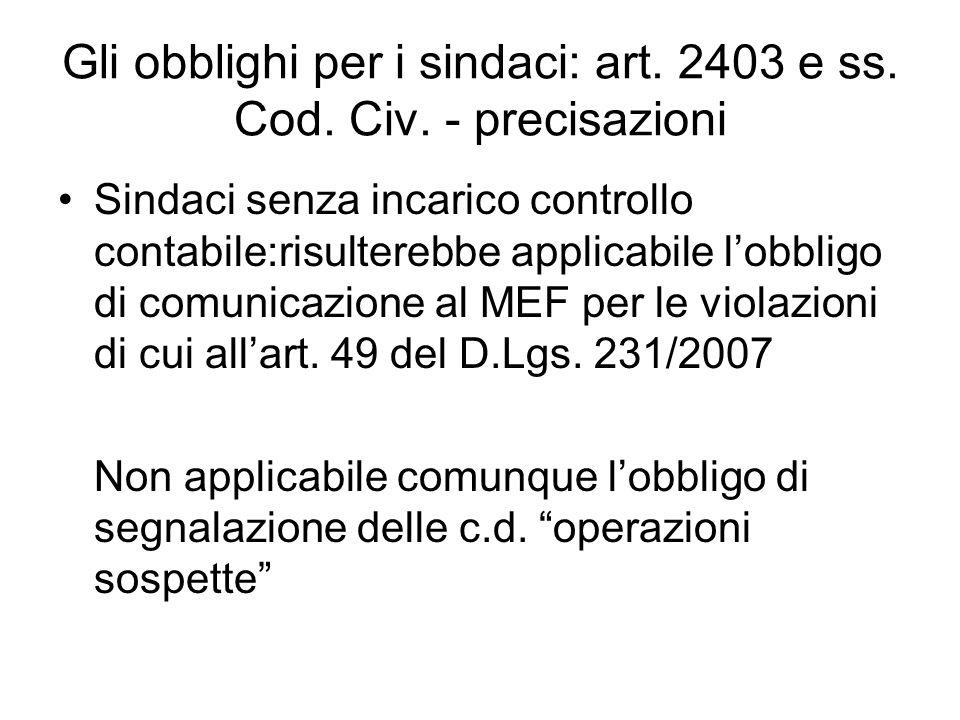 Gli obblighi per i sindaci: art. 2403 e ss. Cod. Civ. - precisazioni Sindaci senza incarico controllo contabile:risulterebbe applicabile lobbligo di c