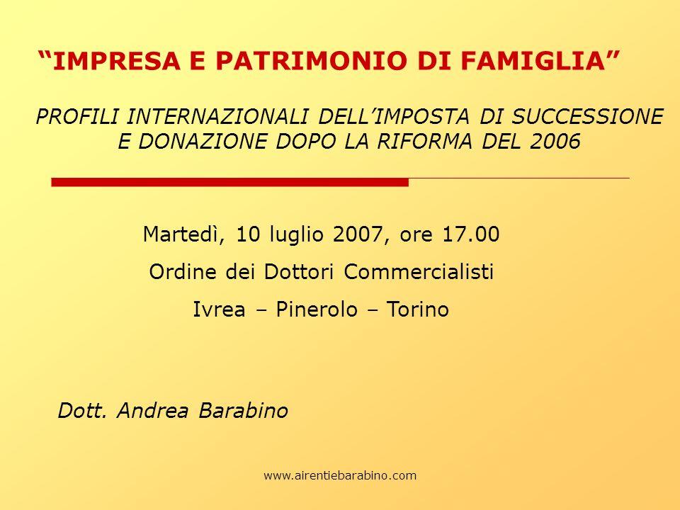 www.airentiebarabino.com IMPRESA E PATRIMONIO DI FAMIGLIA PROFILI INTERNAZIONALI DELLIMPOSTA DI SUCCESSIONE E DONAZIONE DOPO LA RIFORMA DEL 2006 Marte