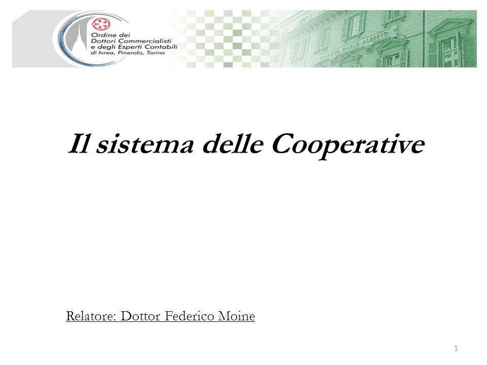 Il sistema delle Cooperative 1 Relatore: Dottor Federico Moine
