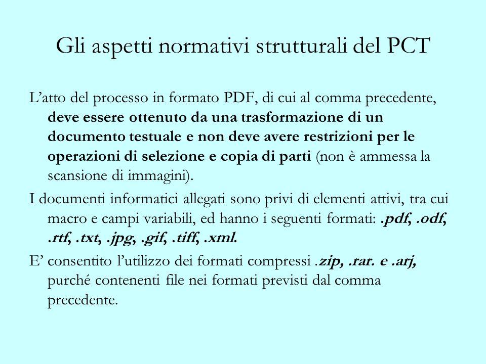 Gli aspetti normativi strutturali del PCT Latto del processo in formato PDF, di cui al comma precedente, deve essere ottenuto da una trasformazione di