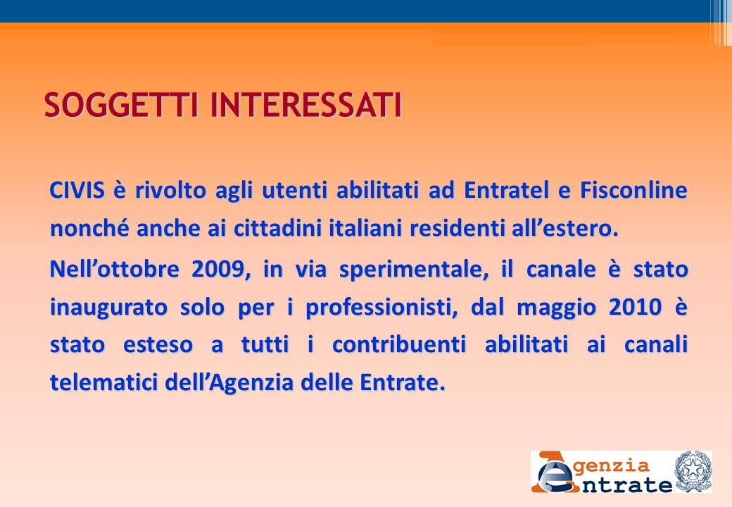 SOGGETTI INTERESSATI CIVIS è rivolto agli utenti abilitati ad Entratel e Fisconline nonché anche ai cittadini italiani residenti allestero. Nellottobr
