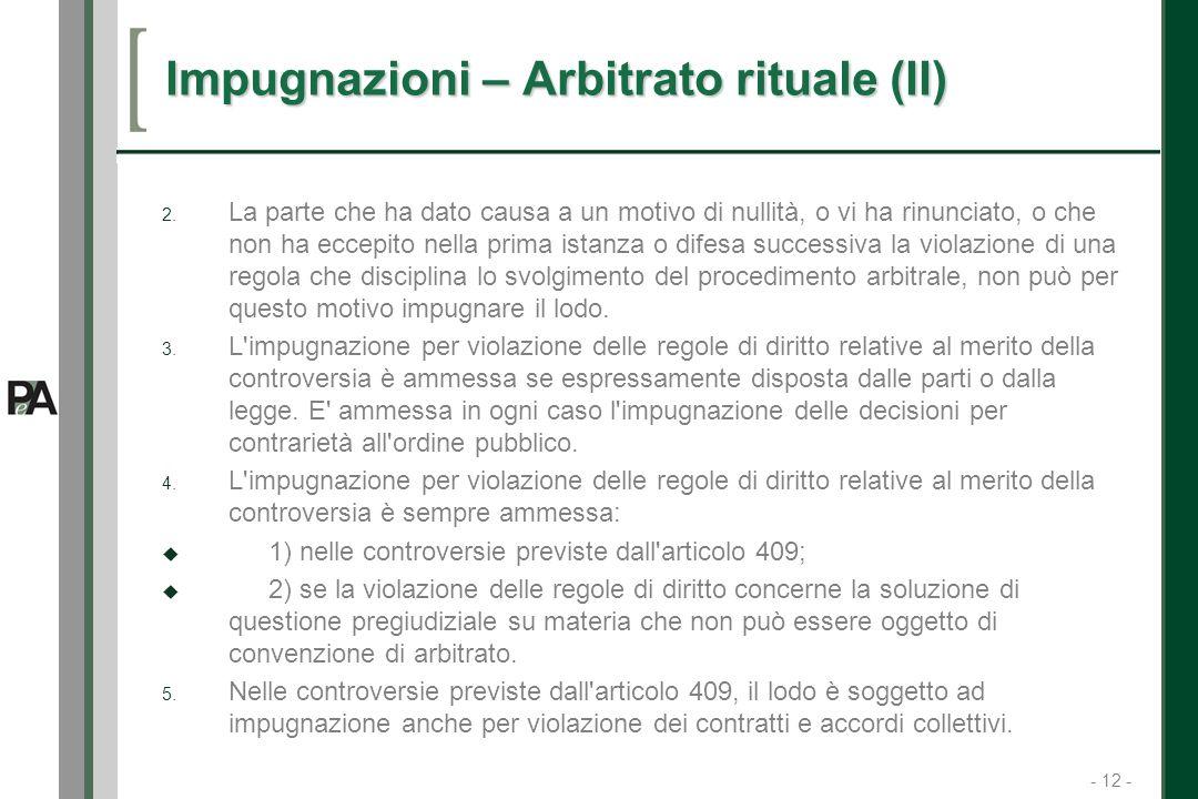 - 12 - 12 Impugnazioni – Arbitrato rituale (II) 2.