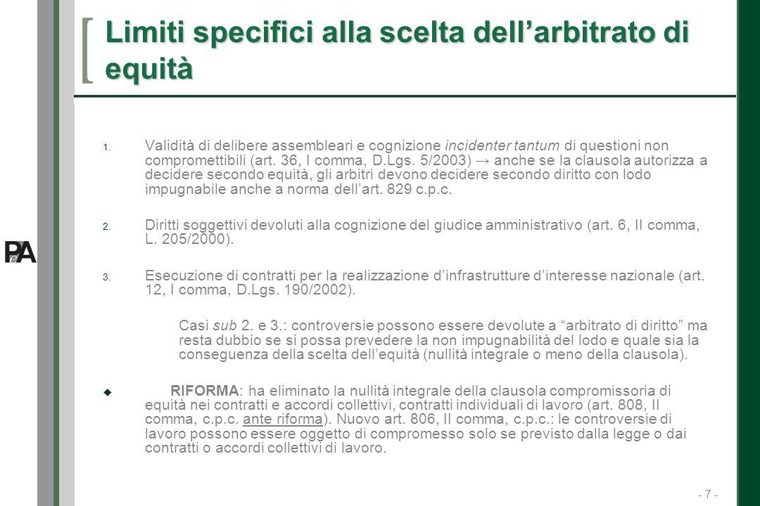 - 7 - 7 Limiti specifici alla scelta dellarbitrato di equità 1.