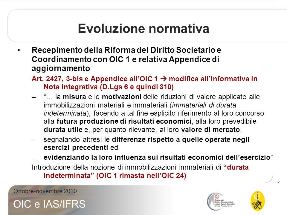 5 Ottobre-novembre 2010 OIC e IAS/IFRS Recepimento della Riforma del Diritto Societario e Coordinamento con OIC 1 e relativa Appendice di aggiornament