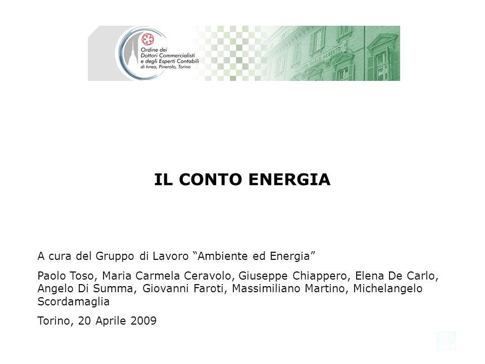 1 IL CONTO ENERGIA A cura del Gruppo di Lavoro Ambiente ed Energia Paolo Toso, Maria Carmela Ceravolo, Giuseppe Chiappero, Elena De Carlo, Angelo Di S