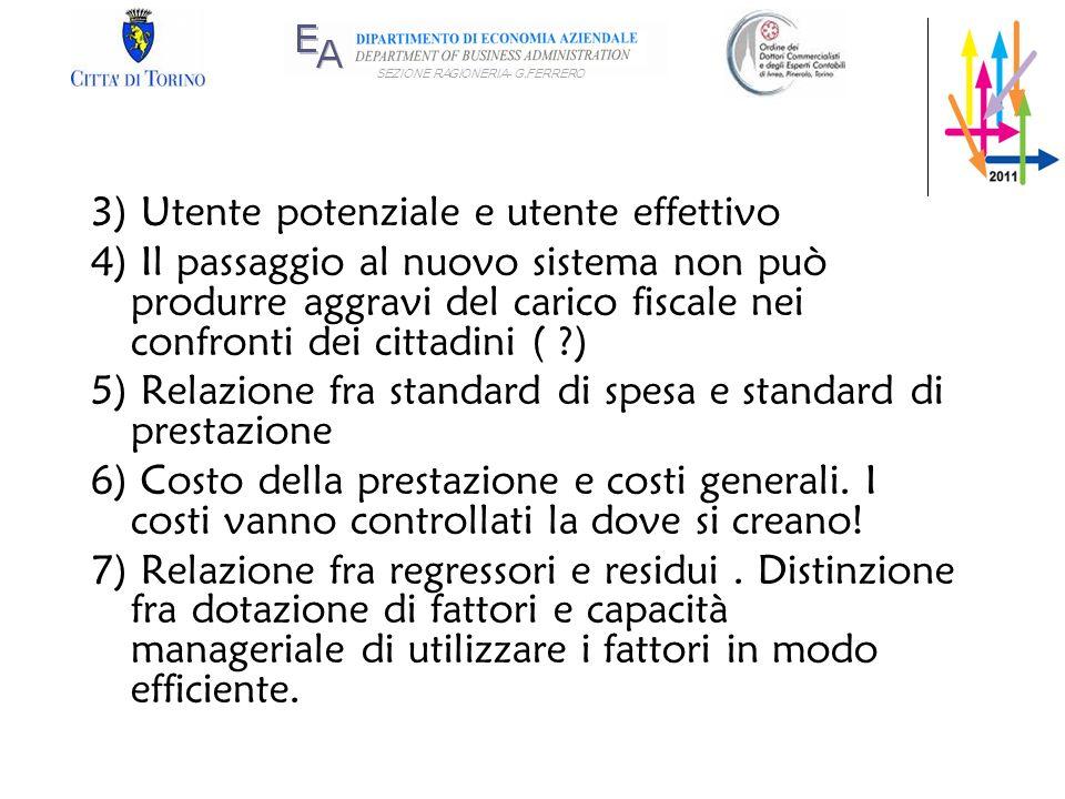 SEZIONE RAGIONERIA- G.FERRERO 3) Utente potenziale e utente effettivo 4) Il passaggio al nuovo sistema non può produrre aggravi del carico fiscale nei