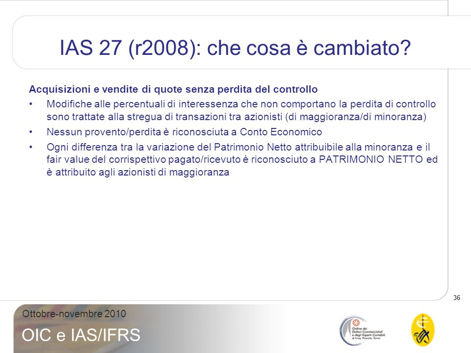 37 Ottobre-novembre 2010 OIC e IAS/IFRS IAS 27 (r2008): che cosa è cambiato.