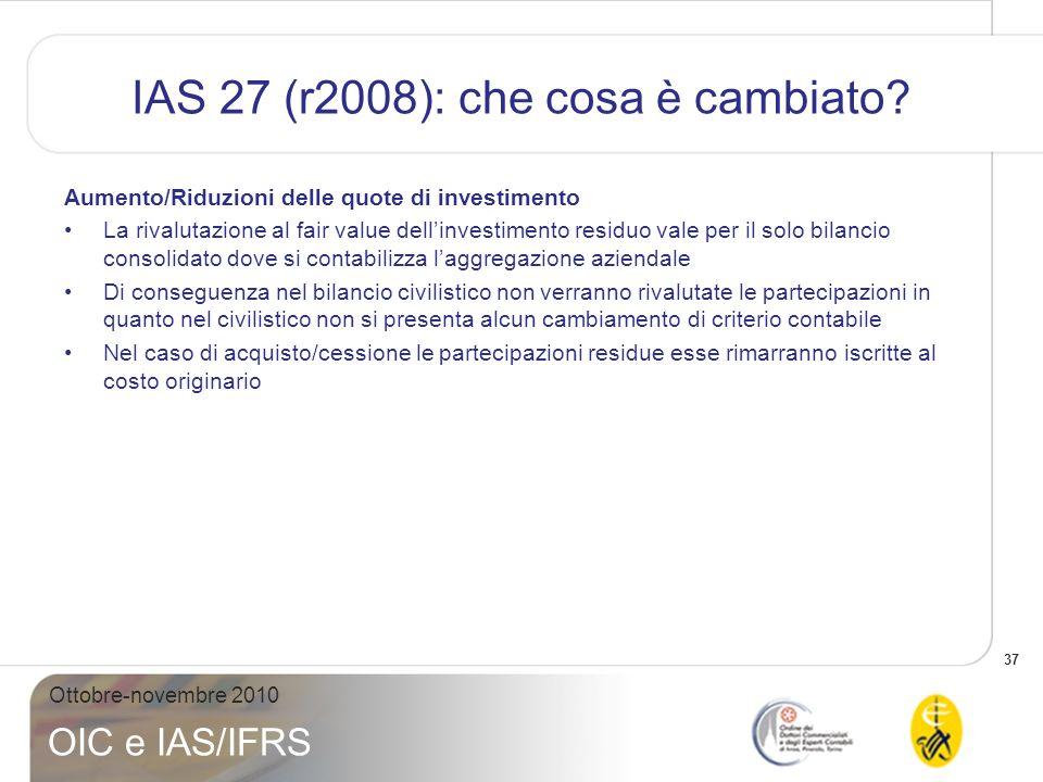 38 Ottobre-novembre 2010 OIC e IAS/IFRS IAS 27 (r2008): che cosa è cambiato.