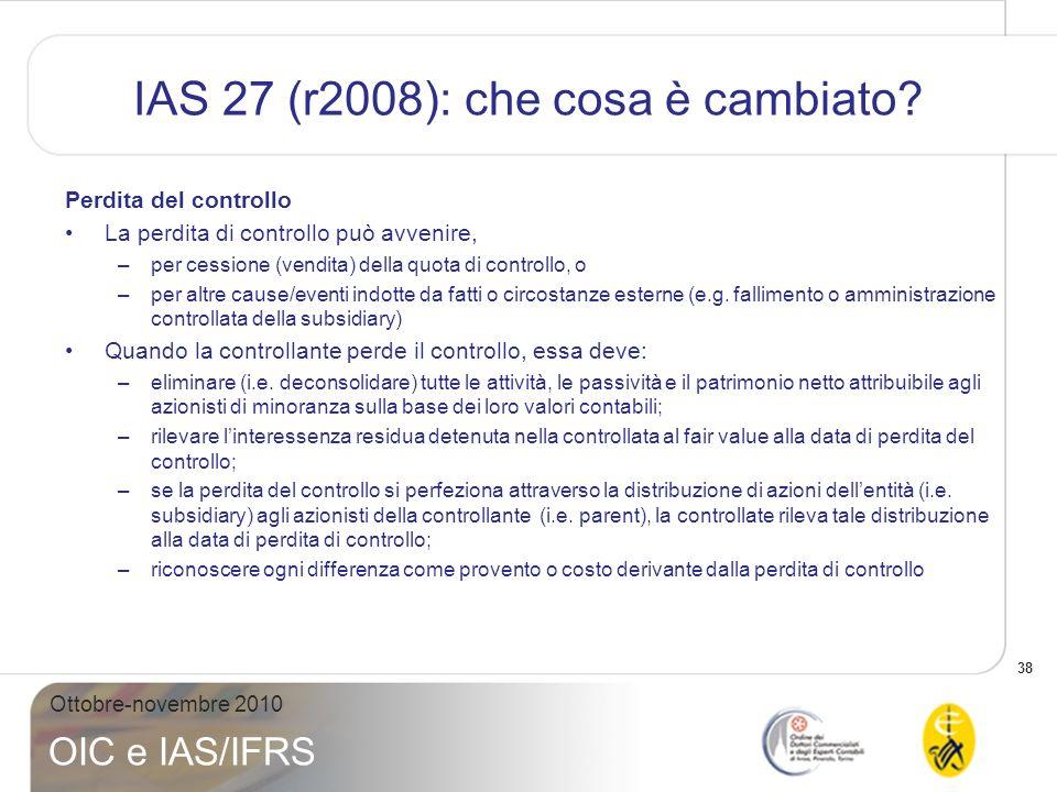 39 Ottobre-novembre 2010 OIC e IAS/IFRS IAS 27 (r2008): che cosa è cambiato.