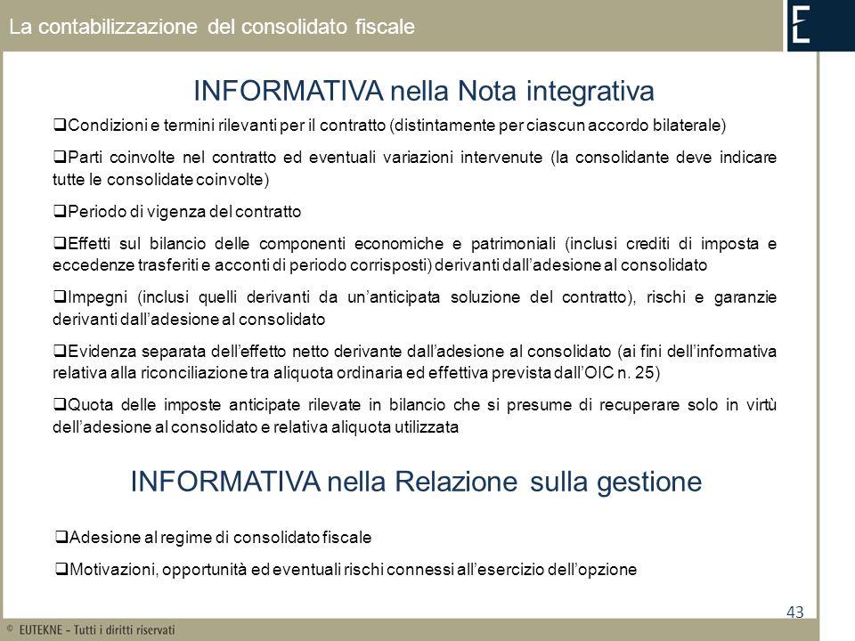 43 La contabilizzazione del consolidato fiscale INFORMATIVA nella Nota integrativa Adesione al regime di consolidato fiscale Motivazioni, opportunità